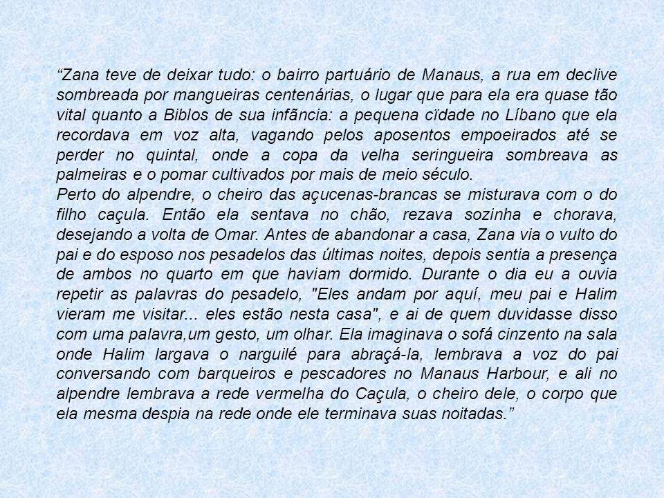 Zana teve de deixar tudo: o bairro partuário de Manaus, a rua em declive sombreada por mangueiras centenárias, o lugar que para ela era quase tão vita