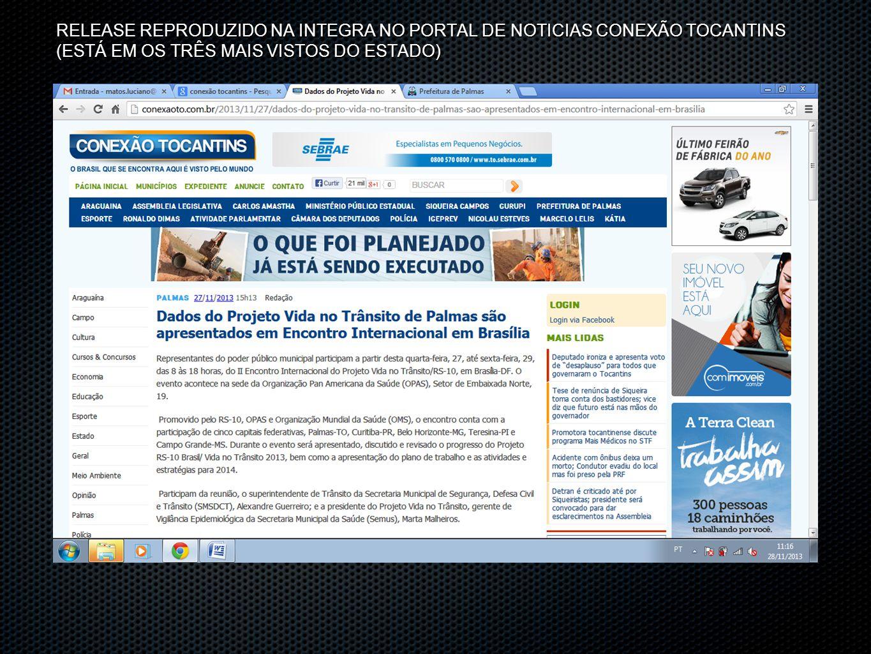RELEASE REPRODUZIDO NA INTEGRA NO PORTAL DE NOTICIAS CONEXÃO TOCANTINS (ESTÁ EM OS TRÊS MAIS VISTOS DO ESTADO)
