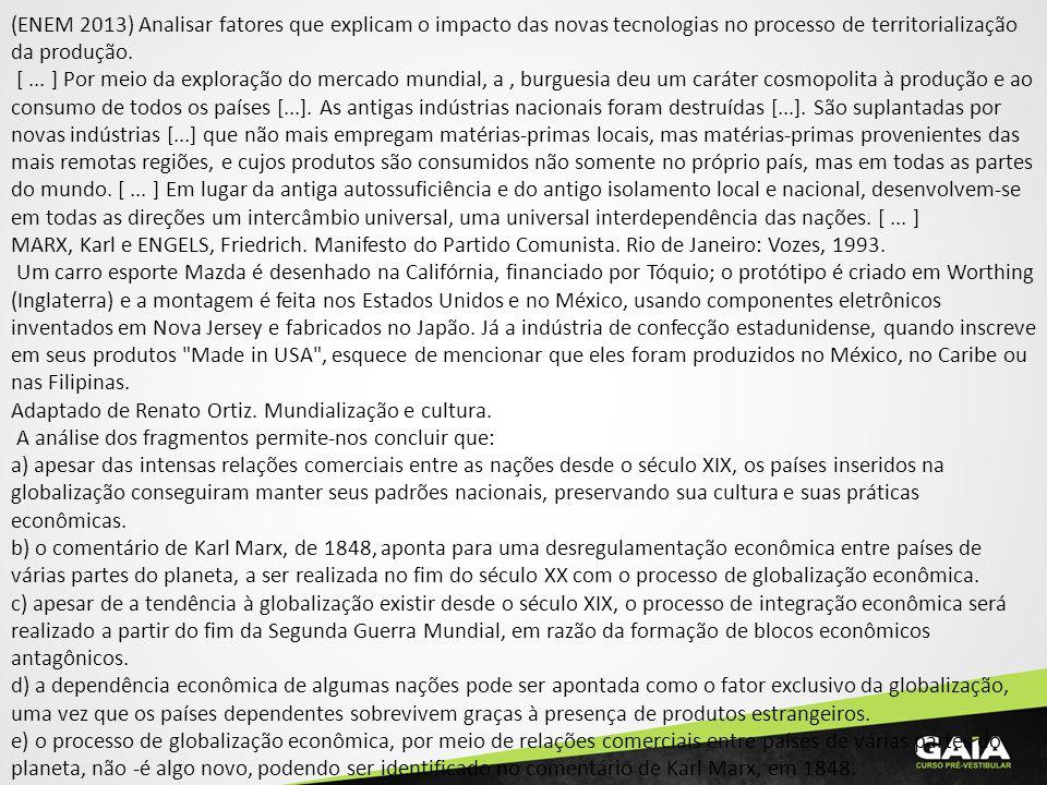 (ENEM 2013) Analisar fatores que explicam o impacto das novas tecnologias no processo de territorialização da produção. [... ] Por meio da exploração