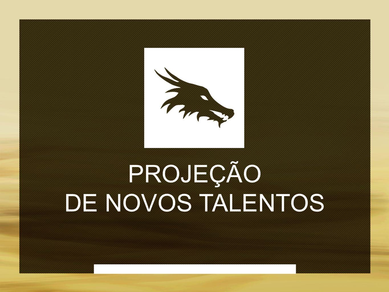PROJEÇÃO DE NOVOS TALENTOS