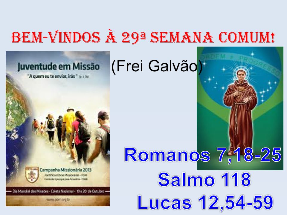 BeM-VINDOS À 29ª SEMANA COMUM! (Frei Galvão)