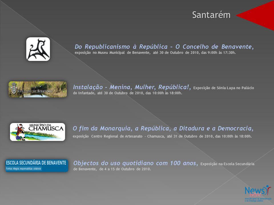 Do Republicanismo à República – O Concelho de Benavente, exposição no Museu Municipal de Benavente, até 30 de Outubro de 2010, das 9:00h às 17:30h.