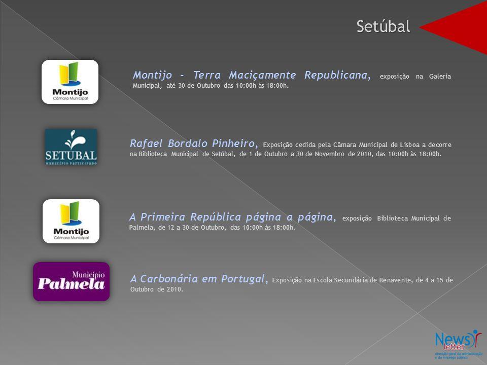 Montijo - Terra Maciçamente Republicana, exposição na Galeria Municipal, até 30 de Outubro das 10:00h às 18:00h. Rafael Bordalo Pinheiro, Exposição ce