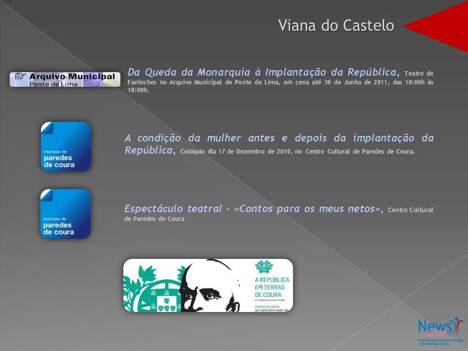 Da Queda da Monarquia à Implantação da República, Teatro de Fantoches no Arquivo Municipal de Ponte de Lima, em cena até 30 de Junho de 2011, das 10:00h às 18:00h.