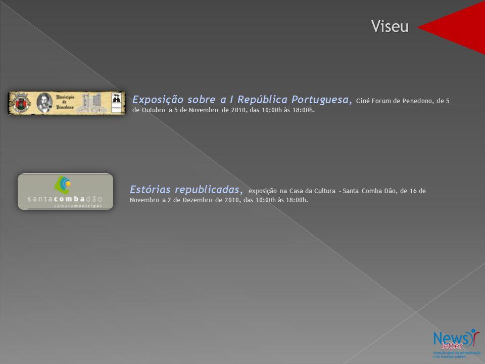 Exposição sobre a I República Portuguesa, Ciné Forum de Penedono, de 5 de Outubro a 5 de Novembro de 2010, das 10:00h às 18:00h. Estórias republicadas