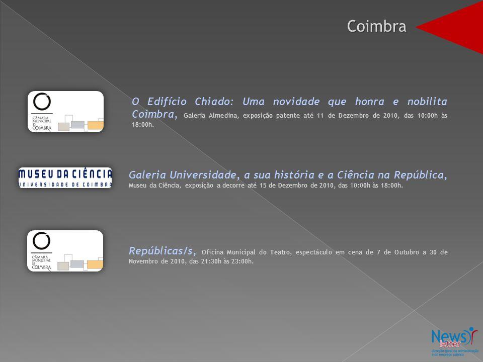 O Edifício Chiado: Uma novidade que honra e nobilita Coimbra, Galeria Almedina, exposição patente até 11 de Dezembro de 2010, das 10:00h às 18:00h. Ga