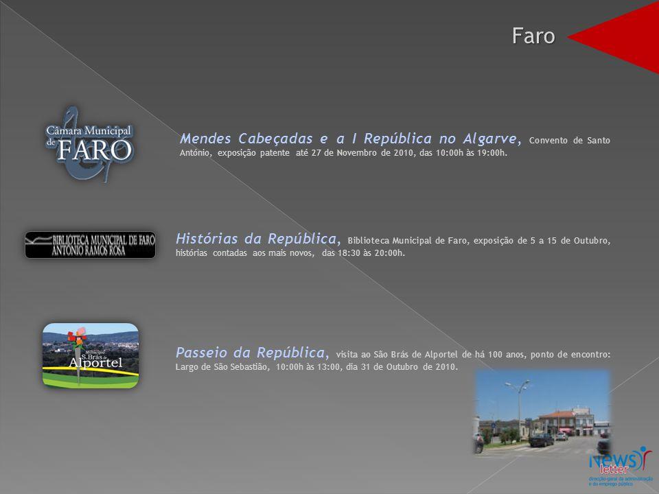 Mendes Cabeçadas e a I República no Algarve, Convento de Santo António, exposição patente até 27 de Novembro de 2010, das 10:00h às 19:00h. Histórias