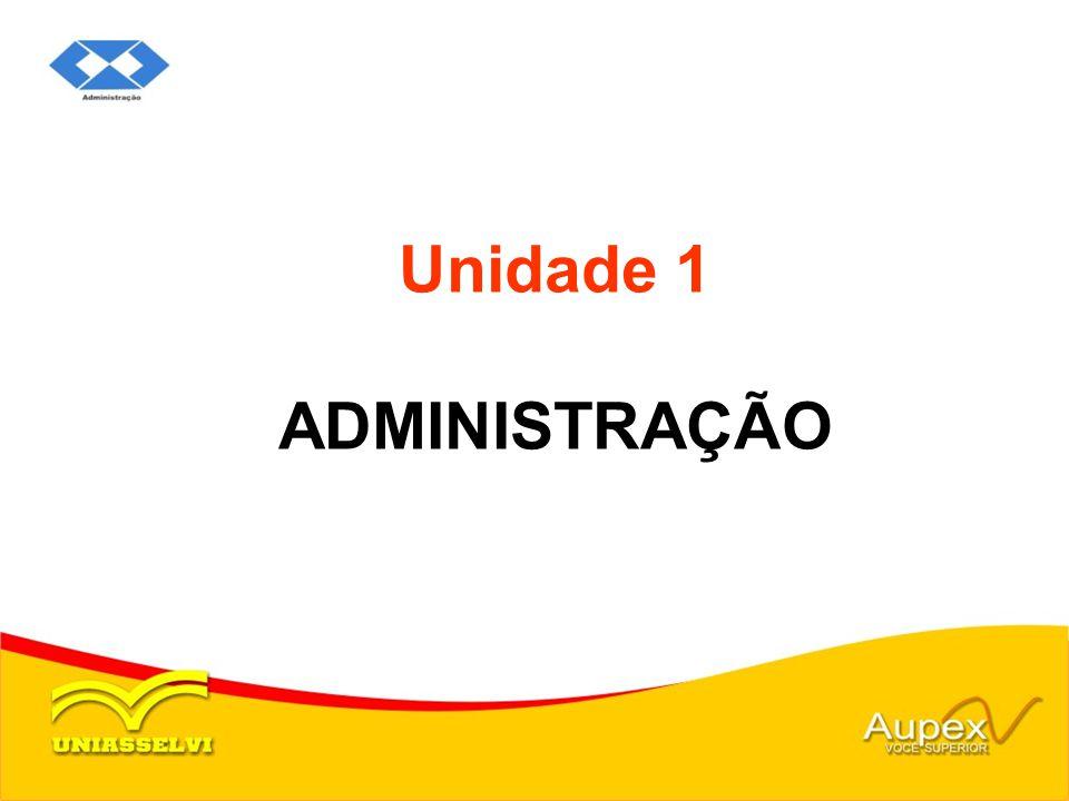 Unidade 1 ADMINISTRAÇÃO