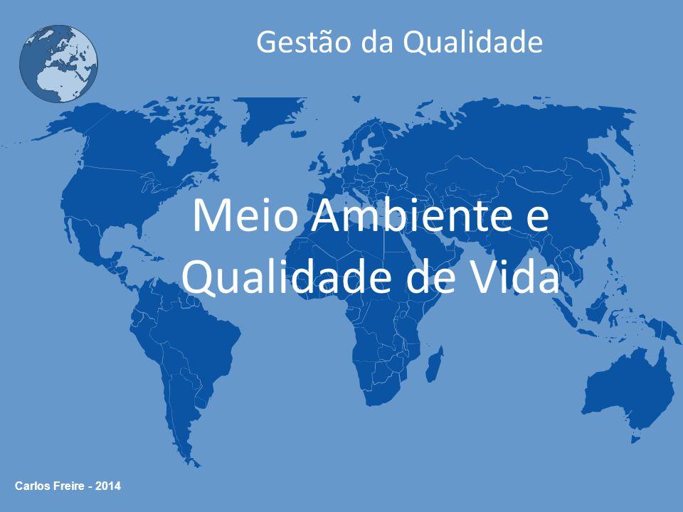 Carlos Freire - 2014 Gestão da Qualidade Meio Ambiente e Qualidade de Vida