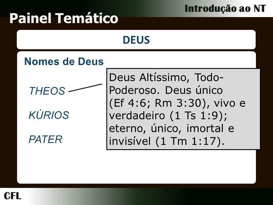 CFL Introdução ao NT Painel Temático DEUS Nomes de Deus THEOS KÚRIOS PATER Deus Altíssimo, Todo- Poderoso.
