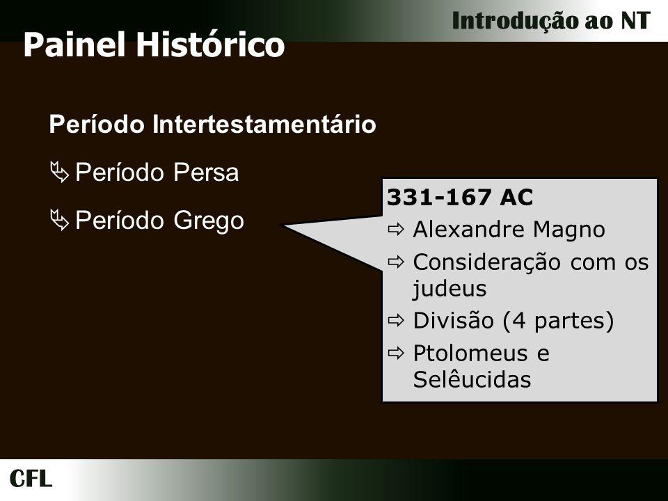 CFL Introdução ao NT Painel dos Livros Grupamento dos Livros (27) Evangelhos (4) Histórico (1) Cartas Paulinas (13) Cartas Gerais (8) Profético (1) AtosAt