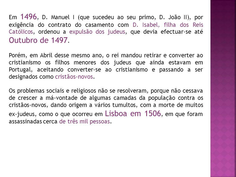 Em 1496, D.Manuel I (que sucedeu ao seu primo, D.