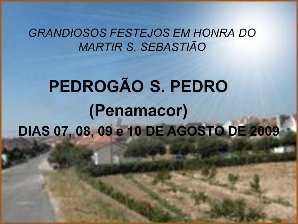 GRANDIOSOS FESTEJOS EM HONRA DO MARTIR S. SEBASTIÃO PEDROGÃO S.