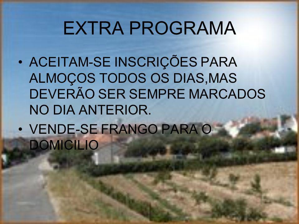 EXTRA PROGRAMA ACEITAM-SE INSCRIÇÕES PARA ALMOÇOS TODOS OS DIAS,MAS DEVERÃO SER SEMPRE MARCADOS NO DIA ANTERIOR.
