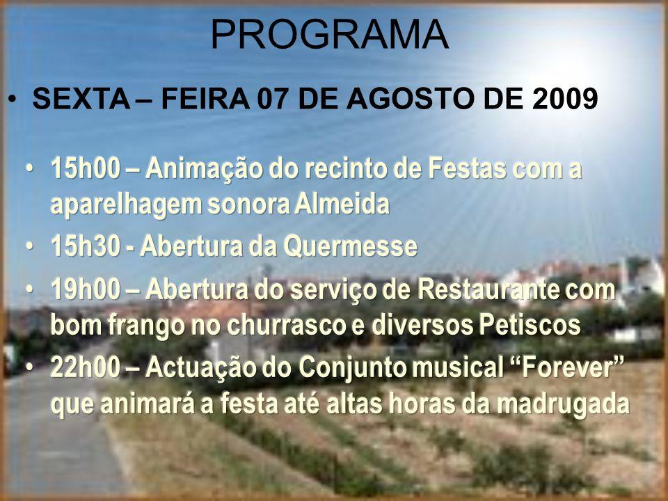 PROGRAMA SEXTA – FEIRA 07 DE AGOSTO DE 2009