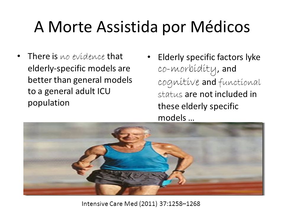 Elderly specific factors lyke co-morbidity, and cognitive and functional status are not included in these elderly specific models … Intensive Care Med