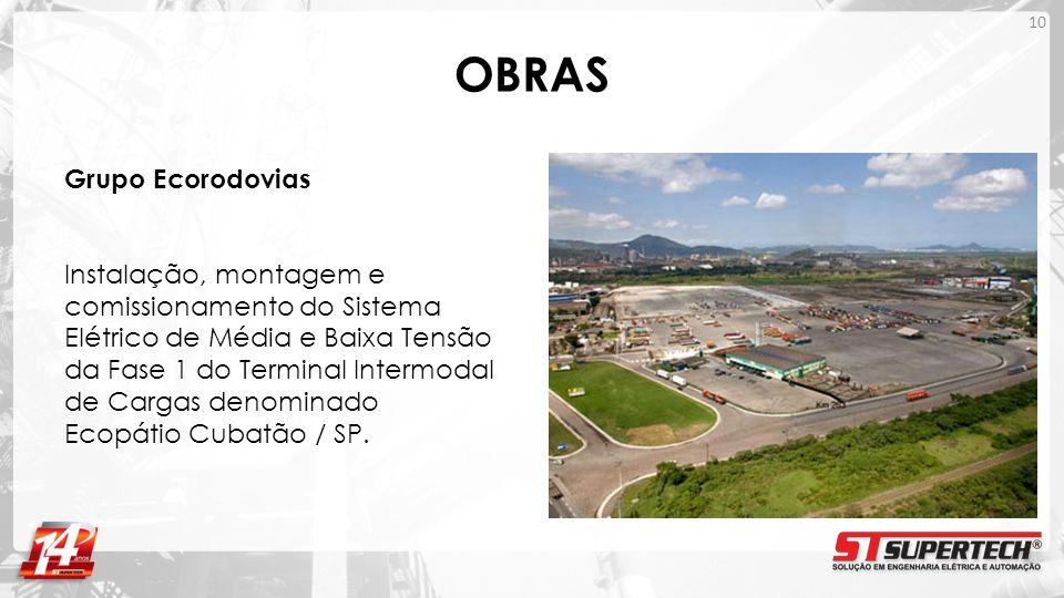 OBRAS Grupo Ecorodovias Instalação, montagem e comissionamento do Sistema Elétrico de Média e Baixa Tensão da Fase 1 do Terminal Intermodal de Cargas
