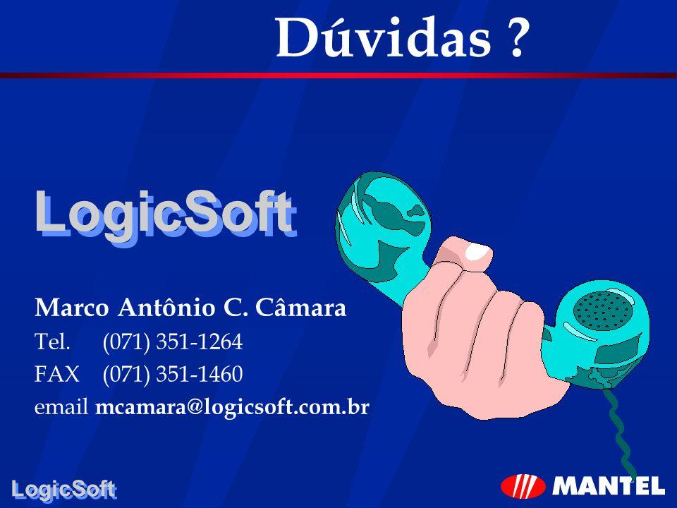 LogicSoft Dúvidas ? LogicSoft Marco Antônio C. Câmara Tel.(071) 351-1264 FAX(071) 351-1460 email mcamara@logicsoft.com.br