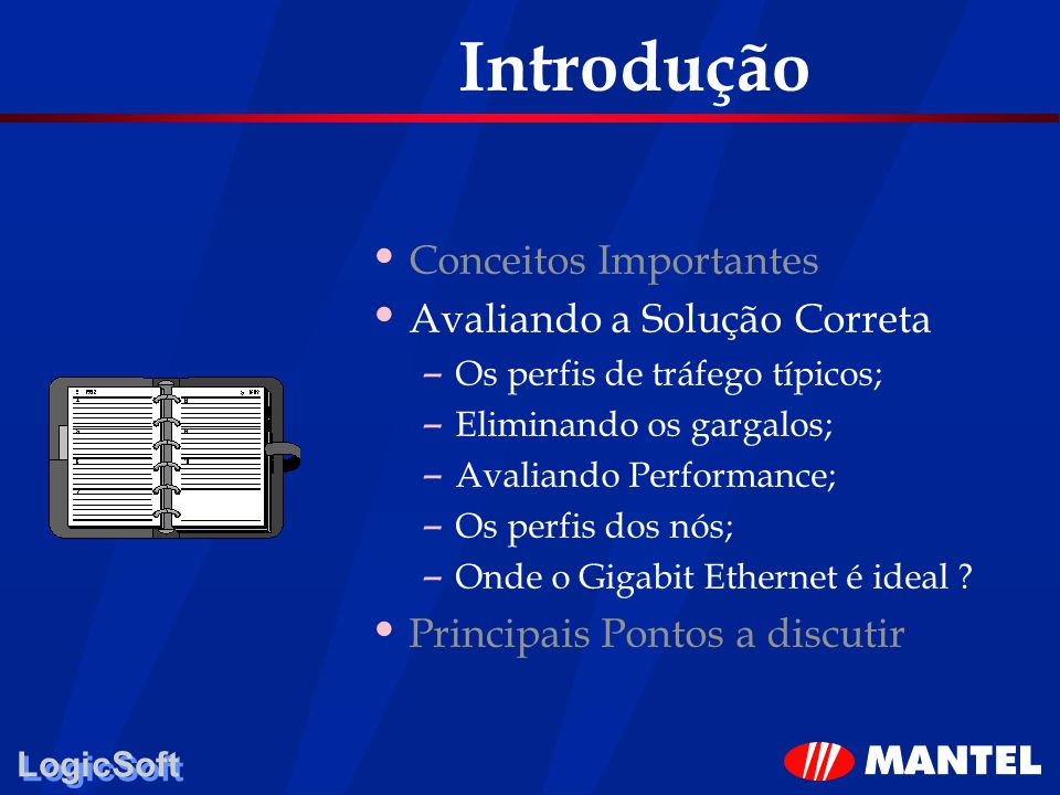LogicSoft Onde o Gigabit é ideal .