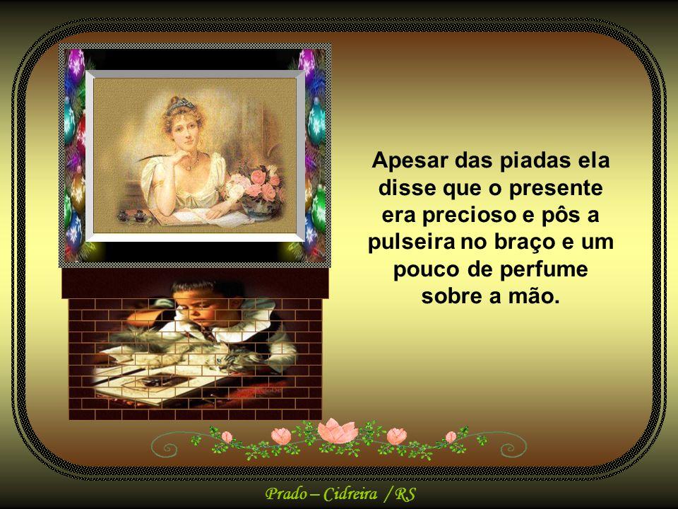 Prado – Cidreira / RS Lembra-se de que abriu o pacote com tristeza, enquanto os outros garotos riam ao ver uma pulseira faltando algumas pedras e um v