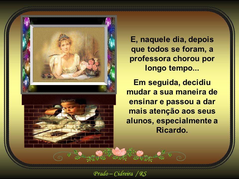 Prado – Cidreira / RS Naquela ocasião, Ricardo ficou um pouco mais de tempo na escola do que o de costume.