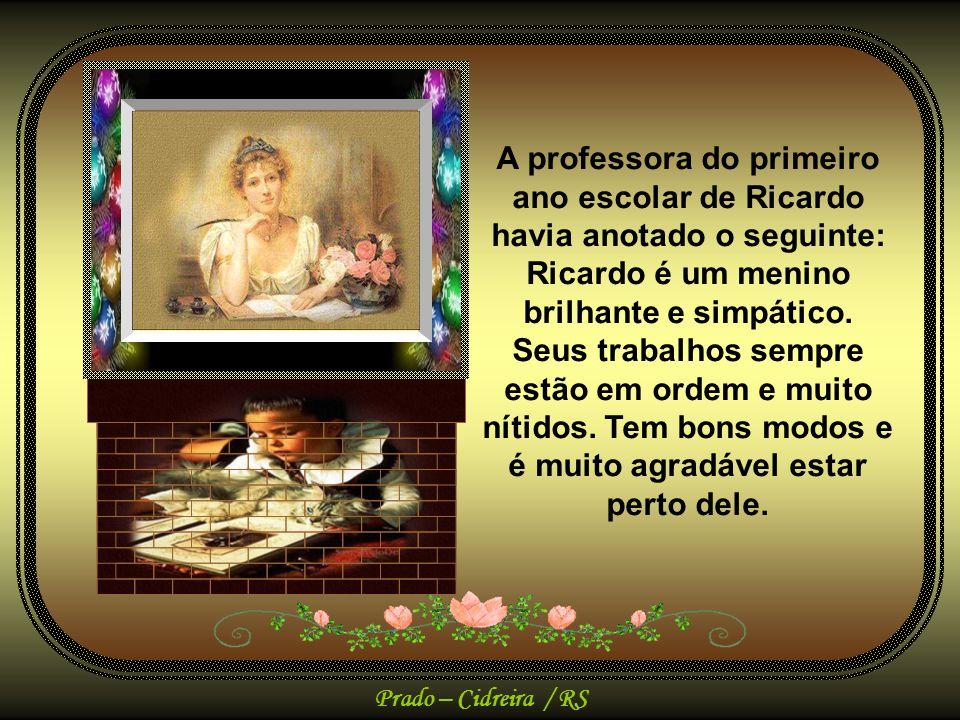 Prado – Cidreira / RS Ao iniciar o ano letivo, era solicitado a cada professor que lesse com atenção a ficha escolar dos alunos, para tomar conhecimen