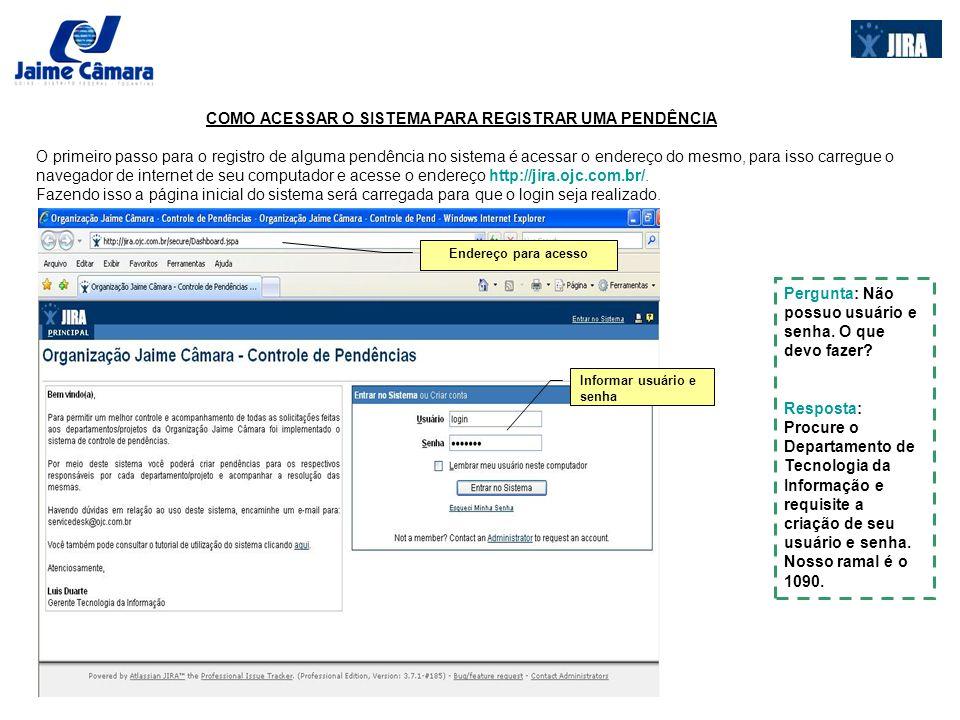 COMO ACESSAR O SISTEMA PARA REGISTRAR UMA PENDÊNCIA Após concretizado o acesso ao sistema, a página inicial do usuário será apresentada.