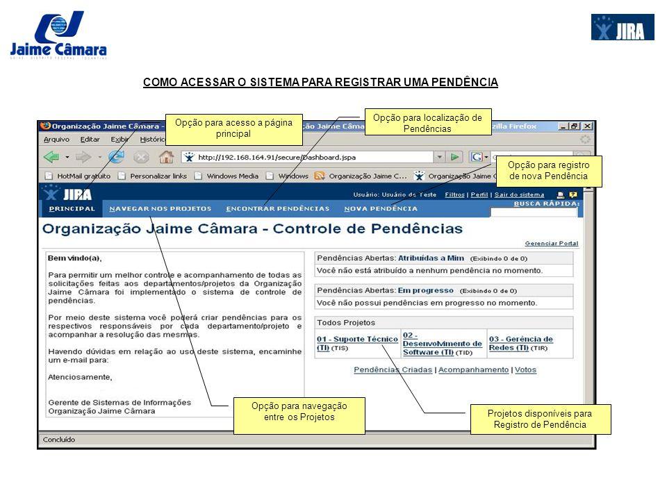 REGISTRANDO UMA PENDÊNCIA Nesta etapa do tutorial visamos informar de forma simples e objetiva como registrar uma nova pendência no Controle de Pendências.