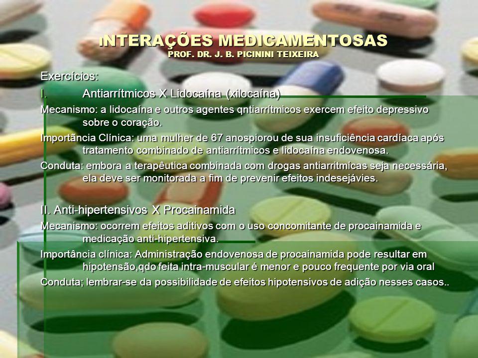 Exercícios: I.Antiarrítmicos X Lidocaína (xilocaína) Mecanismo: a lidocaína e outros agentes qntiarrítmicos exercem efeito depressivo sobre o coração.