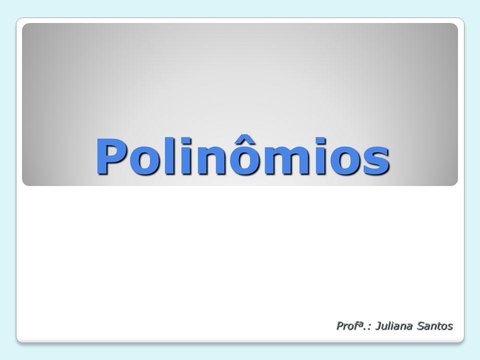 Operações – Multiplicação Dados dois polinômios Dados dois polinômios f(x) = a 0 + a 1 x + a 2 x² + a 3 x³ +...