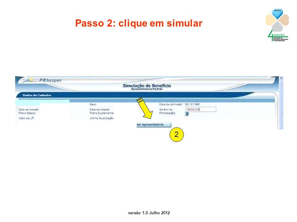 versão 1.0 Julho 2012 Passo 2: clique em simular 2