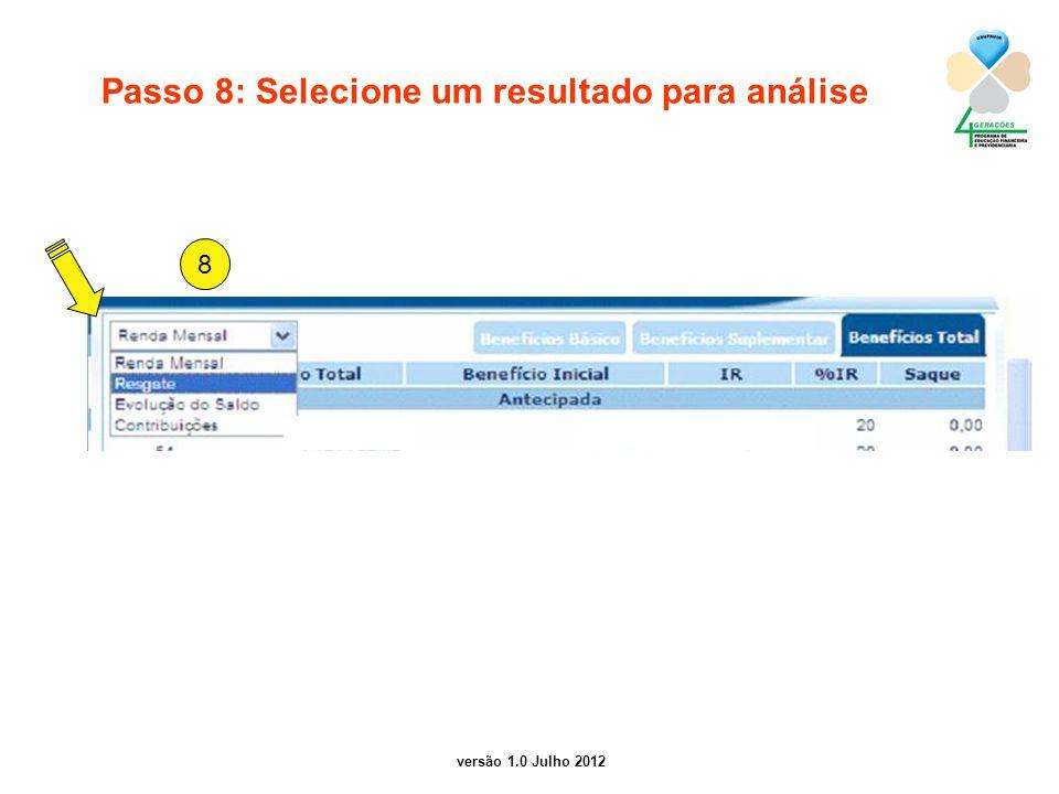 versão 1.0 Julho 2012 Passo 8: Selecione um resultado para análise 8