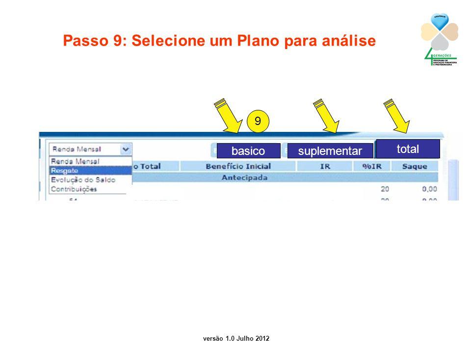 versão 1.0 Julho 2012 Passo 9: Selecione um Plano para análise 9 basico suplementar total
