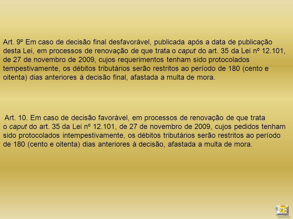Art. 10. Em caso de decisão favorável, em processos de renovação de que trata o caput do art.