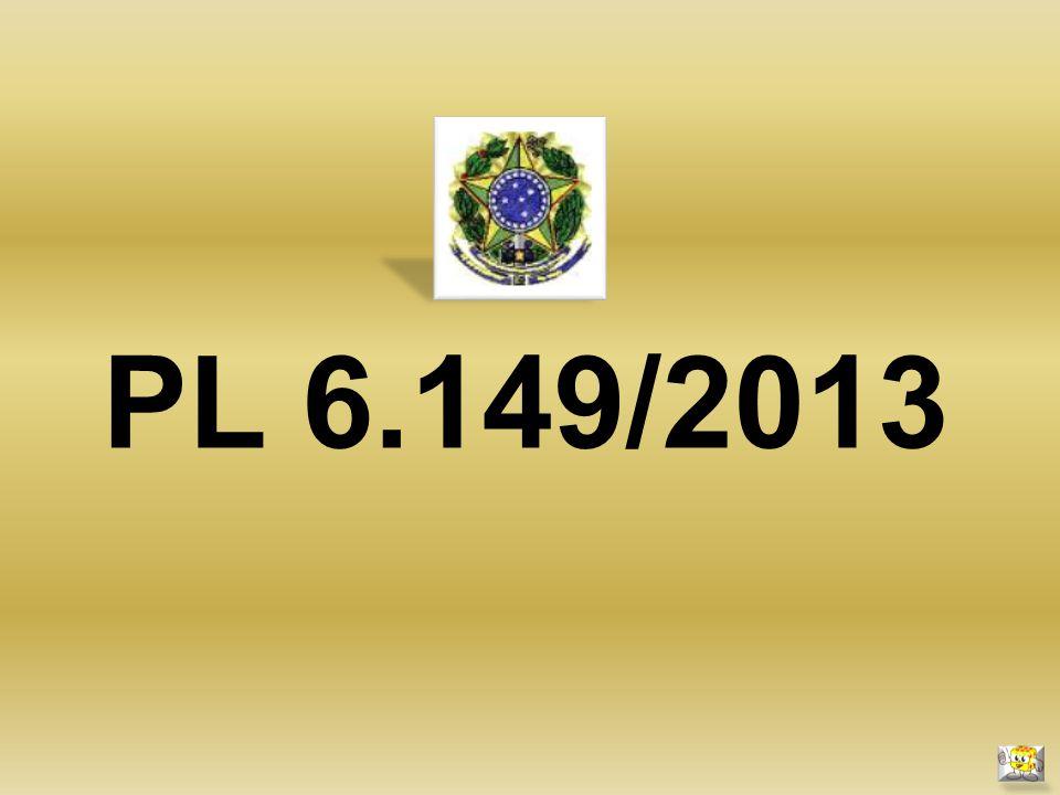 PROJETO DE LEI Nº, 6149 DE 2013 (Do Sr.
