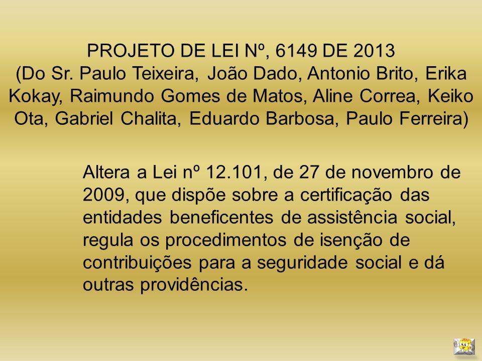 Transformado na Lei Ordinária 12.868, de 15/10/2013