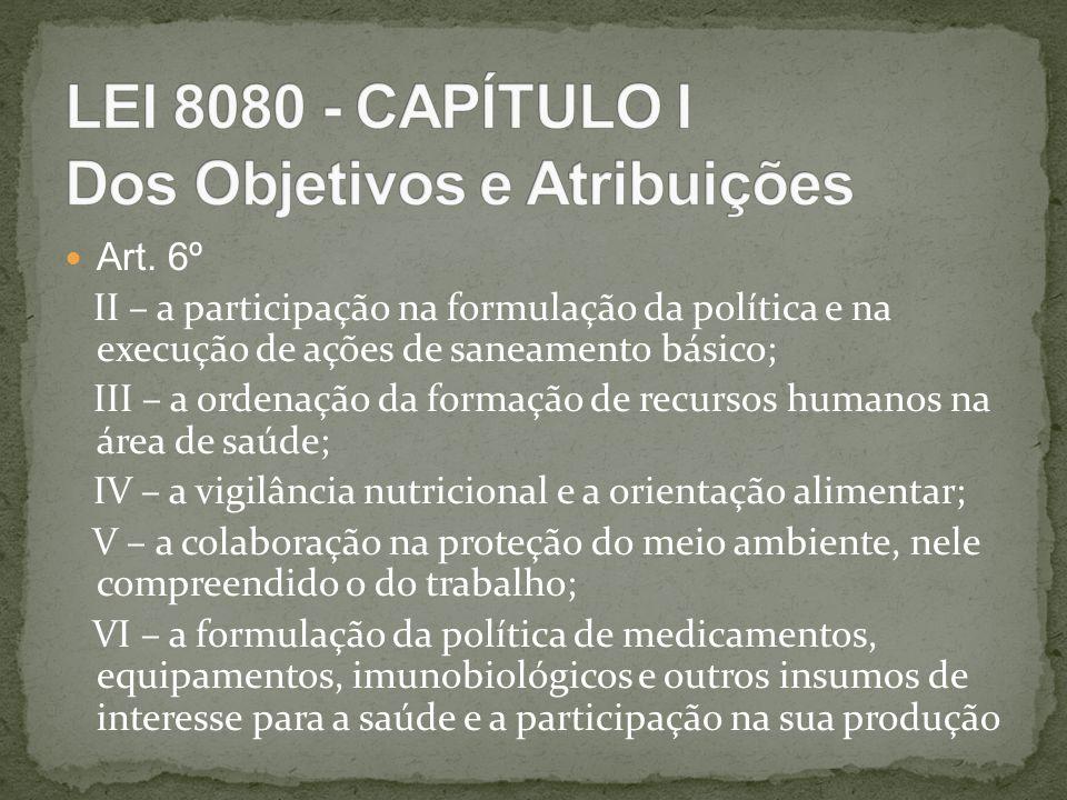Art. 6º II – a participação na formulação da política e na execução de ações de saneamento básico; III – a ordenação da formação de recursos humanos n