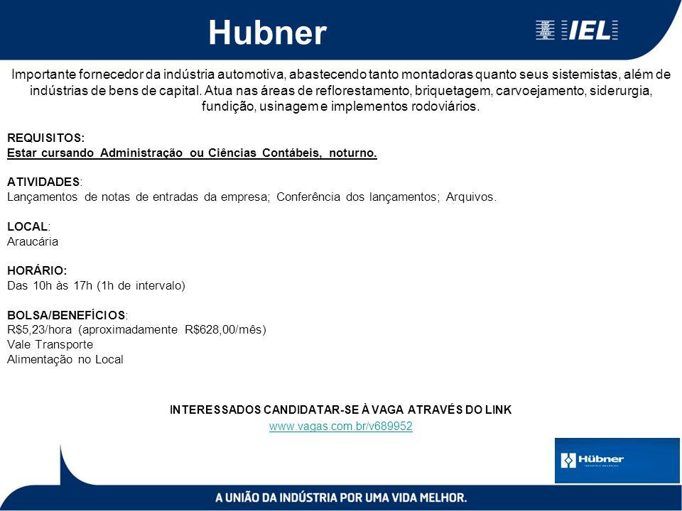 Hubner Importante fornecedor da indústria automotiva, abastecendo tanto montadoras quanto seus sistemistas, além de indústrias de bens de capital. Atu