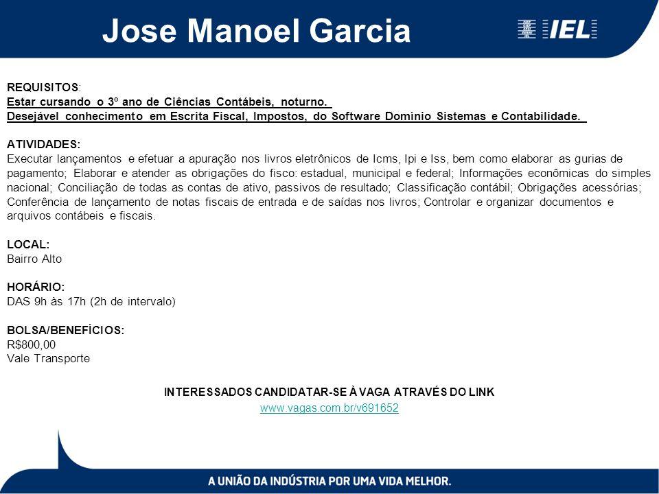 Jose Manoel Garcia REQUISITOS: Estar cursando o 3º ano de Ciências Contábeis, noturno. Desejável conhecimento em Escrita Fiscal, Impostos, do Software