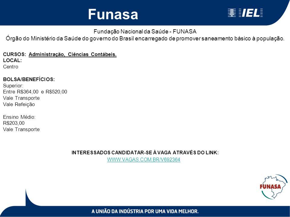 Funasa Fundação Nacional da Saúde - FUNASA Órgão do Ministério da Saúde do governo do Brasil encarregado de promover saneamento básico à população. CU