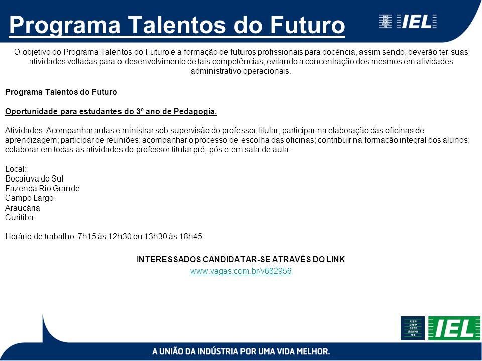 Programa Talentos do Futuro O objetivo do Programa Talentos do Futuro é a formação de futuros profissionais para docência, assim sendo, deverão ter su