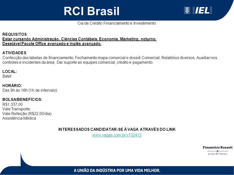 RCI Brasil Cia de Crédito Financiamento e Investimento REQUISITOS: Estar cursando Administração, Ciências Contábeis, Economia, Marketing, noturno. Des