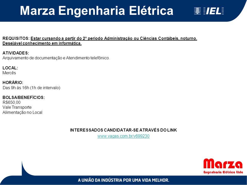 Marza Engenharia Elétrica REQUISITOS: Estar cursando a partir do 2º período Administração ou Ciências Contábeis, noturno. Desejável conhecimento em in