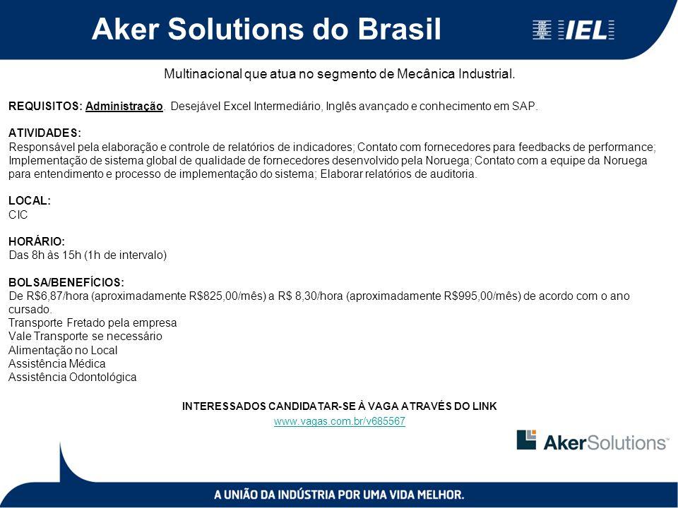 Aker Solutions do Brasil Multinacional que atua no segmento de Mecânica Industrial. REQUISITOS: Administração. Desejável Excel Intermediário, Inglês a