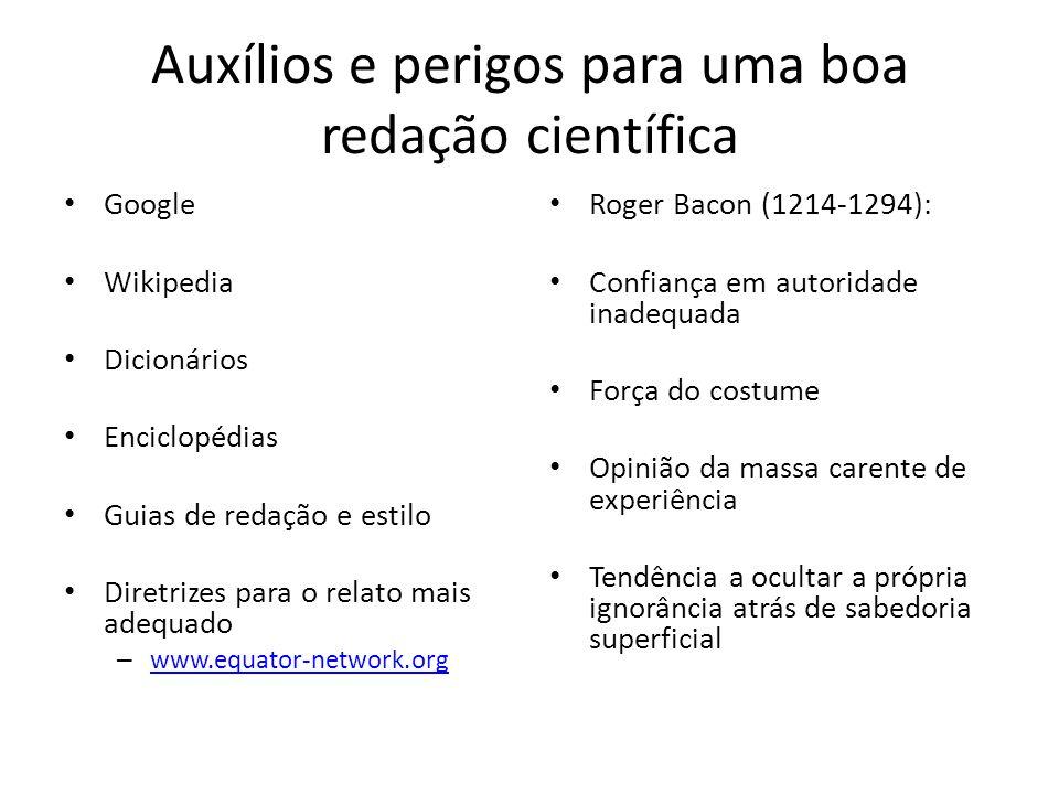 Auxílios e perigos para uma boa redação científica Google Wikipedia Dicionários Enciclopédias Guias de redação e estilo Diretrizes para o relato mais
