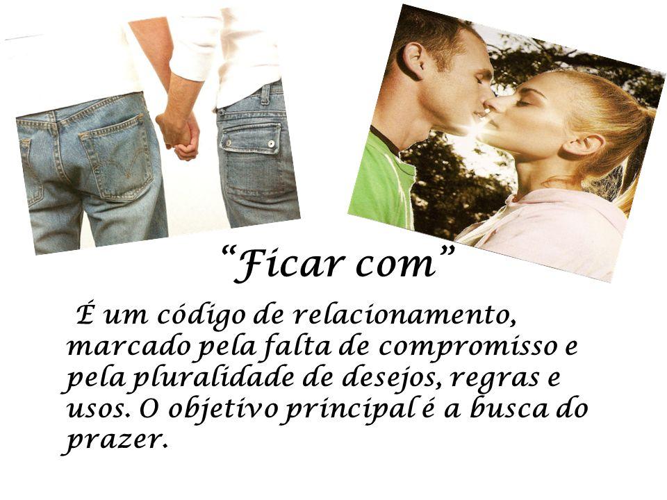 Ficar com É um código de relacionamento, marcado pela falta de compromisso e pela pluralidade de desejos, regras e usos. O objetivo principal é a busc