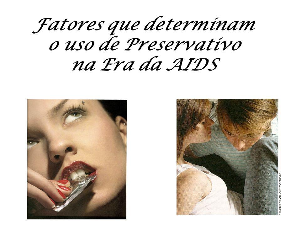 Fatores que determinam o uso de Preservativo na Era da AIDS