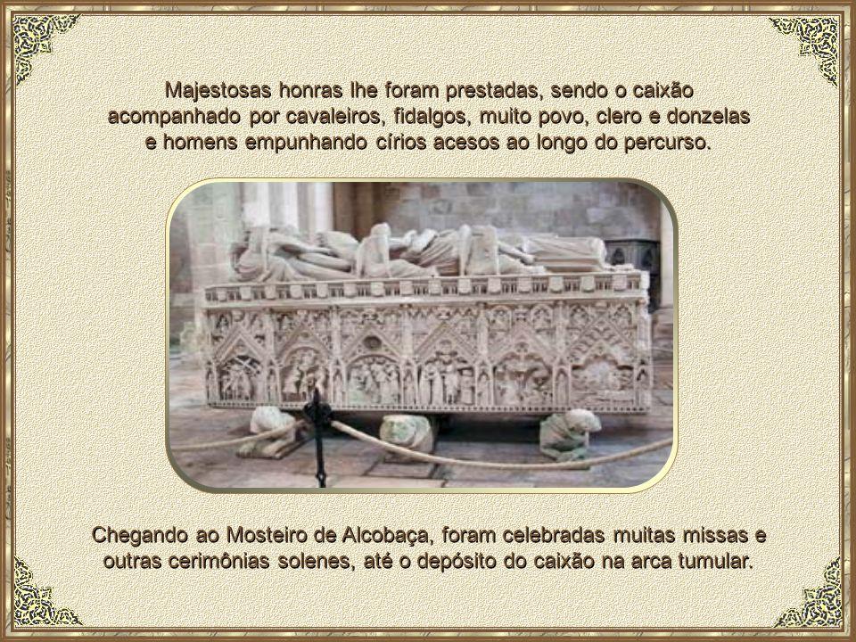 para um túmulo delicadamente lavrado, qual renda de pedra, que mandou colocar no Mosteiro de Alcobaça. Cumprida a sua vingança, D.Pedro I ordenou a tr