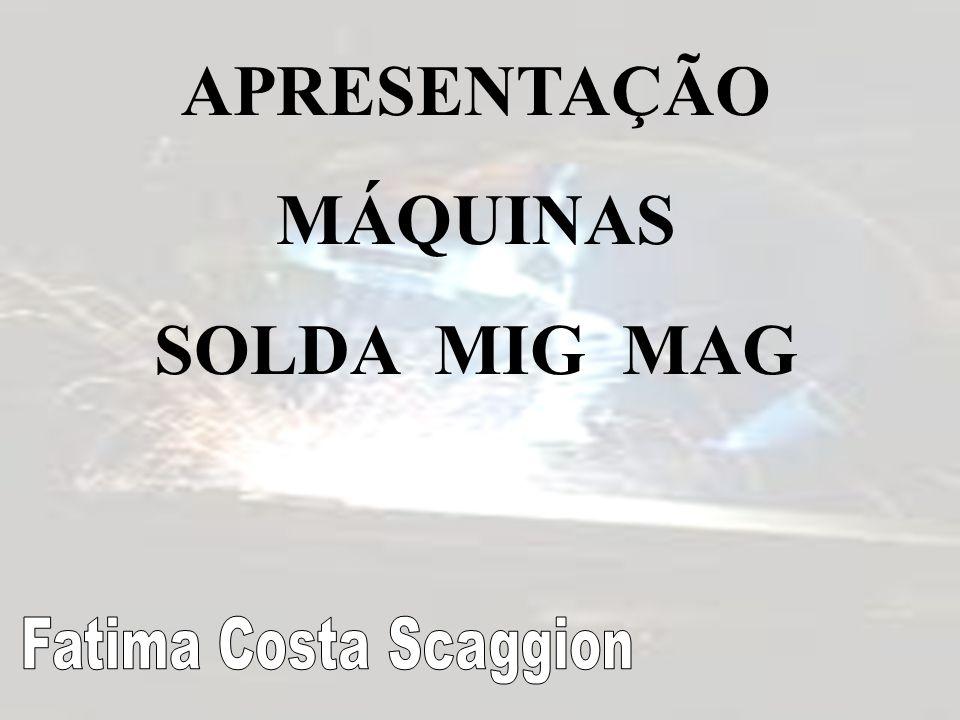 APRESENTAÇÃO MÁQUINAS SOLDA MIG MAG