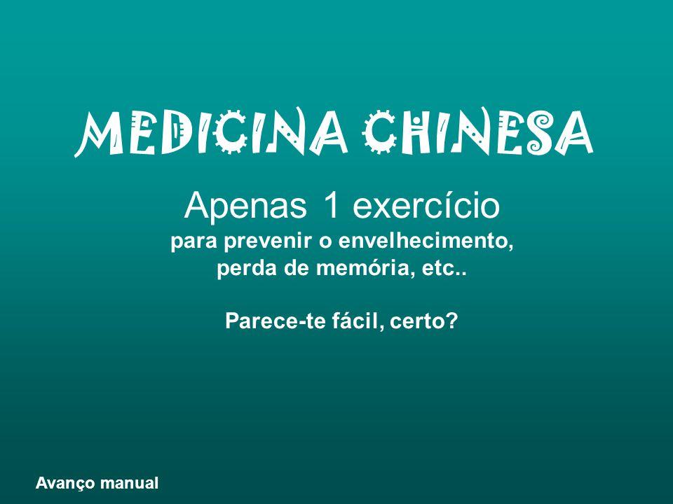 MEDICINA CHINESA Apenas 1 exercício para prevenir o envelhecimento, perda de memória, etc..